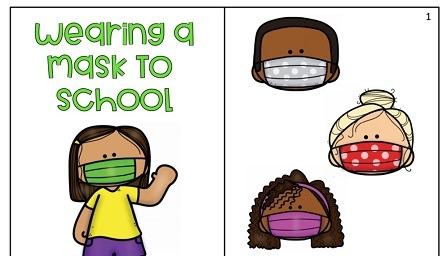 """A social story with big block letters reads """"Wearing a Mask to School"""" and includes drawings of children and an an adult wearing masks"""