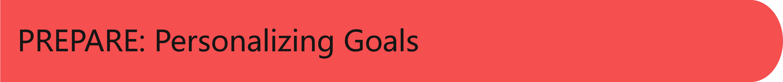 PREPARE: Personalizing Goals